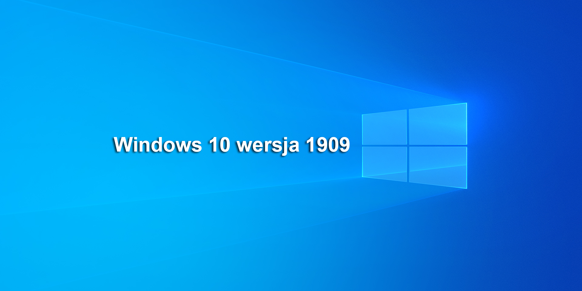 Windows 10 wersja 1909. Co nowego od Microsoft?